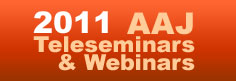 2011 AAJ Teleseminars &amp; Webinars